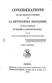 Considérations sur les principaux événemens de la Révolution Française: Volume1