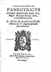 Danielis eremitæ Belgæ Panegyricus Cosmo Medices Fer. Fil. magno Hetruriæ principi dictus, cum faustissimo omine d. Mariæ Magdalenæ, Austriacæ, Car. F. Augustæ, nuptiarum sacris initiaretur