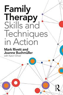 Family Therapy Skills and Techniques in Action Book