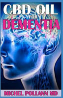 CBD Oil for Dementia  Essential Remedy and Alternative Therapy for Memory Loss PDF
