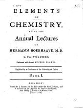 Elements of Chemistry ... In two volumes. Englished by a Gentleman of the University of Oxford