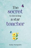The Secret to Becoming a Star Teacher