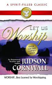 Let Us Worship
