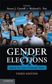 Gender and Elections: Shaping the Future of American Politics, Edition 3