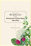 Alexander von Humboldt und die botanische Erforschung Amerikas PDF