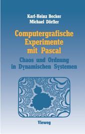 Computergrafische Experimente mit Pascal: Ordnung und Chaos in Dynamischen Systemen