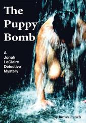 The Puppy Bomb: A Jonah LeClaire Detective Mystery