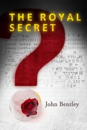The Royal Secret: A thrilling historical mystery of life & death revealing the power politics of today.