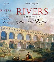 Rivers And The Power Of Ancient Rome Book PDF