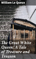 The Great White Queen  A Tale of Treasure and Treason PDF