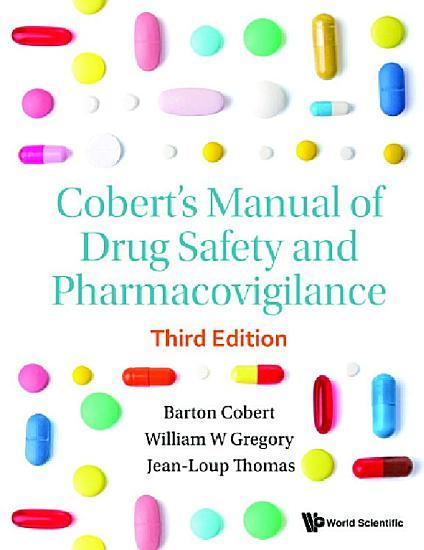Cobert s Manual Of Drug Safety And Pharmacovigilance  Third Edition  PDF