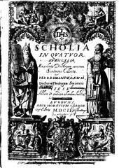 Scholia in quatuor evangelia ex selectis doctorum sacrorum sententiies collecta per R. P. Emanuelem Sa...