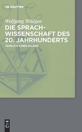 Die Sprachwissenschaft des 20  Jahrhunderts PDF