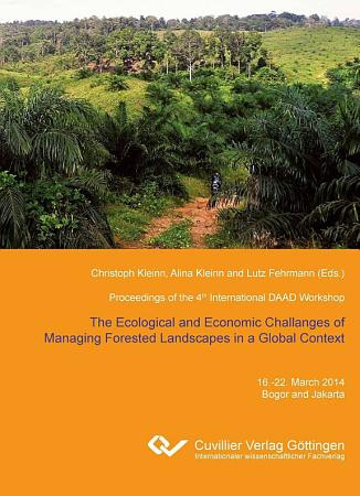 The Ecological and Economic Challenges of Managing Forested Landscapes in a Global Context PDF