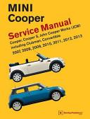 Mini Cooper  R55  R56  R57  Service Manual  2007  2008  2009  2010  2011  2012  2013  Cooper  Cooper S  John Cooper Works  Jcw  Including Clubman  Con PDF