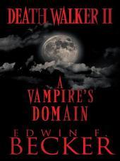 Deathwalker Ii: A Vampire's Domain