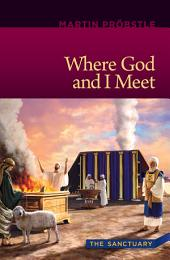 Where God and I Meet: The Sanctuary
