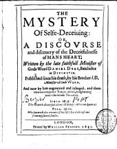 The Mystery of Selfedeceiving: Or, a Discourse and Discovery of the Deceitfulnesse of Mansheart