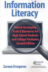 Information Literacy: Search Strategies, Tools & Resources for High School Students and College Freshmen