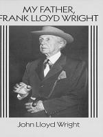My Father, Frank Lloyd Wright
