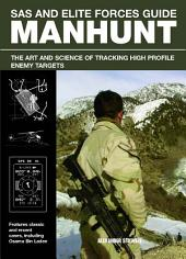 SAS and Elite Forces Guide Manhunt: The Art And Science Of Tracking High Value Enemy Targets