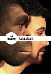 Avant Adam: (Edition Intégrale - Version Entièrement Illustrée)