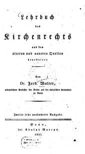 Lehrbuch des Kirchenrechts aus den älteren und neueren Quellen bearbeitet
