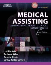 Medical Assisting: Administrative and Clinical Competencies: Edition 6