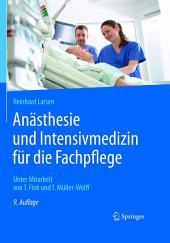 Anästhesie und Intensivmedizin für die Fachpflege: Ausgabe 9