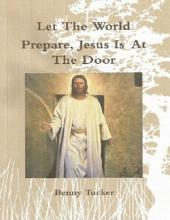 Let the World Prepare Jesus Is At the Door