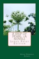A Ship of Pearl (a Novel)