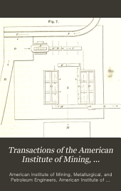 Transactions of the American Institute of Mining, Metallurgical and Petroleum Engineers: Volume 21