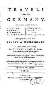 Travels Through Germany: With a Particular Account of the Court of Mecklenburg, Volume 2