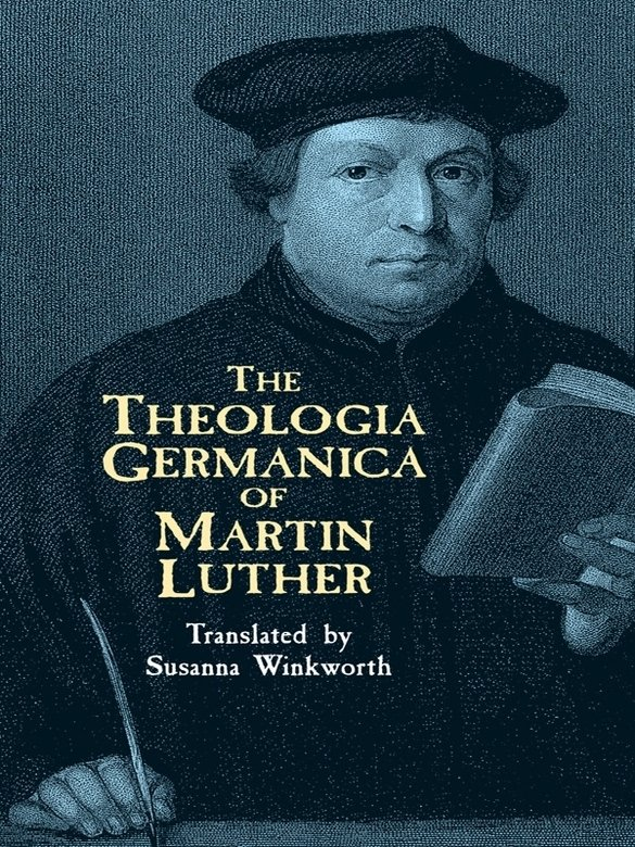 The Theologia Germanica of Martin Luther