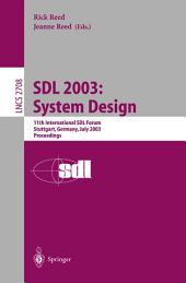 SDL 2003: System Design: 11th International SDL Forum, Stuttgart, Germany, July 1-4, 2003, Proceedings
