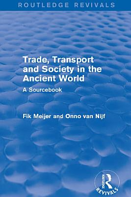 Trade  Transport and Society in the Ancient World  Routledge Revivals  PDF