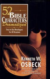 52 Bible Characters Dramatized: Easy-to-use Monologues for All Occasions