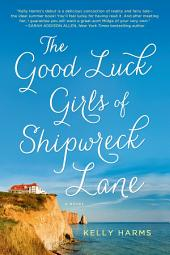 The Good Luck Girls of Shipwreck Lane: A Novel