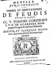 Medulla iuris feudalis sive theses et disputationes de feudis