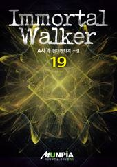 Immortal Walker 19권