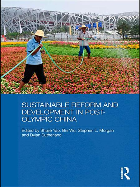 Sustainable Reform And Development In Post Olympic China