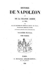 Histoire de Napoléon et de la grande armée en 1812: Volume1
