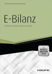 E-Bilanz - mit Arbeitshilfen online: Grundlagen, Umsetzung, Folgen der Umstellung