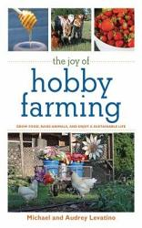 The Joy Of Hobby Farming Book PDF