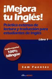 ¡Mejora tu inglés! #1: Práctica extensa de lectura y traducción para estudiantes de inglés
