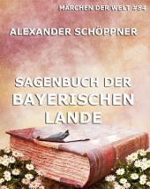 Sagenbuch der Bayerischen Lande (Märchen der Welt)
