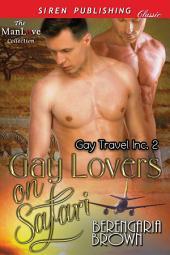 Gay Lovers on Safari [Gay Travel Inc. 2]