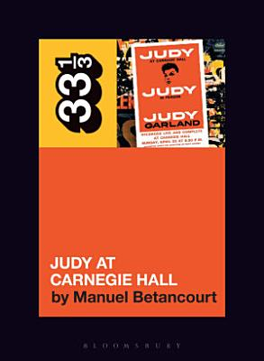 Judy Garland s Judy at Carnegie Hall