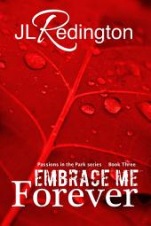 Embrace Me Forever: Passions In The Park Series