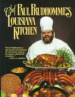 Chef Prudhomme s Louisiana Kitchen Book